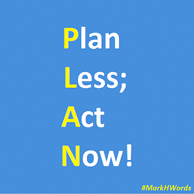 #MarkHWords meme - My acronym for PLAN emphasizes less planning and more work